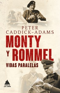 Ático de los Libros Monty y Rommel Peter Caddick-Adams Ático Historia Segunda Guerra Mundial