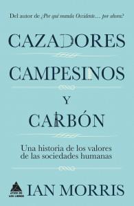 Ático de los Libros ensayo historia Ian Morris Cazadores campesinos y carbón