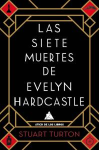 Las siete muertes de Evelyn Hardcastle de Stuart Turton, publicado por Ático de los Libros